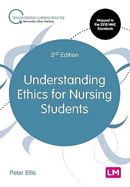 Kartonierter Einband Understanding Ethics for Nursing Students von Peter Ellis
