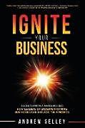 Kartonierter Einband IGNITE Your Business! von Andrew Selley