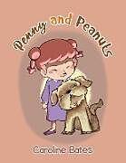 Kartonierter Einband Penny and Peanuts von Caroline Bates