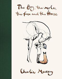 Fester Einband The Boy, The Mole, The Fox and The Horse von Charlie Mackesy