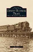Fester Einband Henry Hudson Trail von Tom Gallo, Thomas D. Gallo