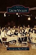 Fester Einband LEON VALLEY von Friends of the Leon Valley Public Librar, Leon Valley Historical Society