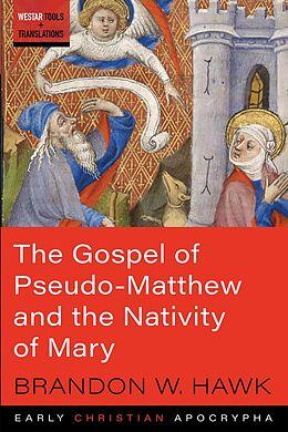 E-Book (pdf) The Gospel of Pseudo-Matthew and the Nativity of Mary von Brandon W. Hawk