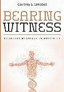 Kartonierter Einband Bearing Witness von Courtney S. Campbell