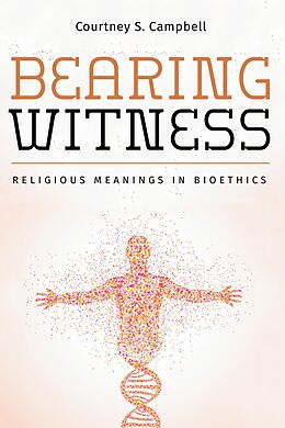 E-Book (epub) Bearing Witness von Courtney S. Campbell