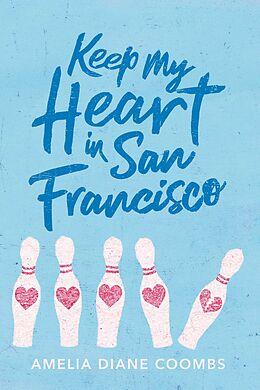 E-Book (epub) Keep My Heart in San Francisco von Amelia Diane Coombs
