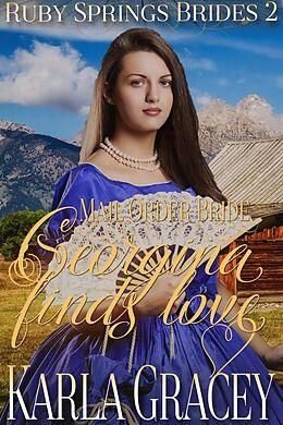 E-Book (epub) Mail Order Bride - Georgina Finds Love (Ruby Springs Brides, #2) von Karla Gracey