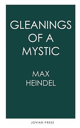 E-Book (epub) Gleanings of a Mystic von Max Heindel