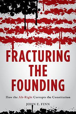 E-Book (epub) Fracturing the Founding von John E. Finn