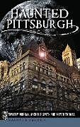 Fester Einband Haunted Pittsburgh von Timothy Murray, Michelle Smith, Haydn Thomas