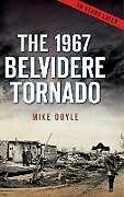 Fester Einband The 1967 Belvidere Tornado von Mike Doyle