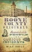 Fester Einband Boone County Originals: Remarkable People and Curious Incidents von Mike Doyle