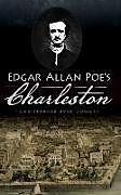 Fester Einband Edgar Allan Poe's Charleston von Christopher Byrd Downey
