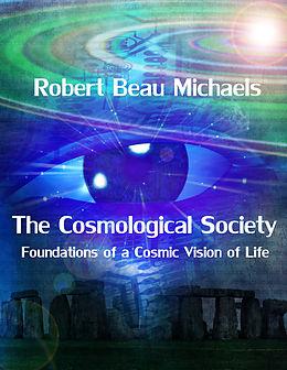 E-Book (epub) Cosmological Society von Robert Beau Michaels