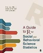 Kartonierter Einband A Guide to R for Social and Behavioral Science Statistics von Brian Joseph Gillespie, Kathleen Charli Hibbert, William E. Wagner