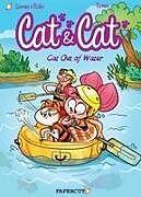 Kartonierter Einband Cat &Cat #2 Cat out of Water PB von Hervé Cazenove, Richez Christophe
