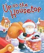 Fester Einband Up on the Housetop von Benjamin R. Hanby, Janet Samuel