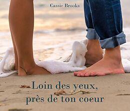 eBook (epub) Loin des yeux, pres de ton coeur de Cassie Brooks