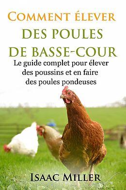 eBook (epub) Comment elever des Poules de Basse-Cour de Isaac Miller
