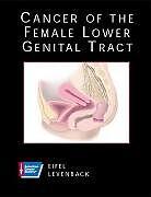 Fester Einband CANCER OF FEMALE LOWER GENITAL TRACT von EIFEL