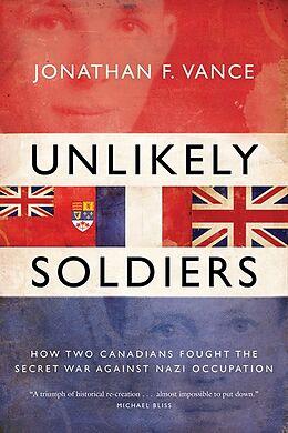 Kartonierter Einband Unlikely Soldiers von Jonathan Vance