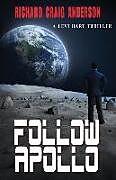 Kartonierter Einband Follow Apollo: A Levi Hart Thriller von Richard Craig Anderson