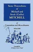 Kartonierter Einband Some Descendants of Michael & Sarah (Catlin) Mitchell of Connecticut & Massachusetts, 1694-1988 von Marilyn Jordan-Solari