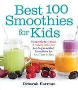 Kartonierter Einband Best 100 Smoothies for Kids von Deborah Harroun