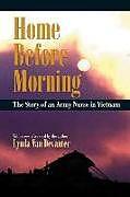 Kartonierter Einband Home Before Morning: The Story of an Army Nurse in Vietnam von Lynda Van Devanter