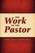 Kartonierter Einband The Work of the Pastor von Neville Bartle, Scott Stargel