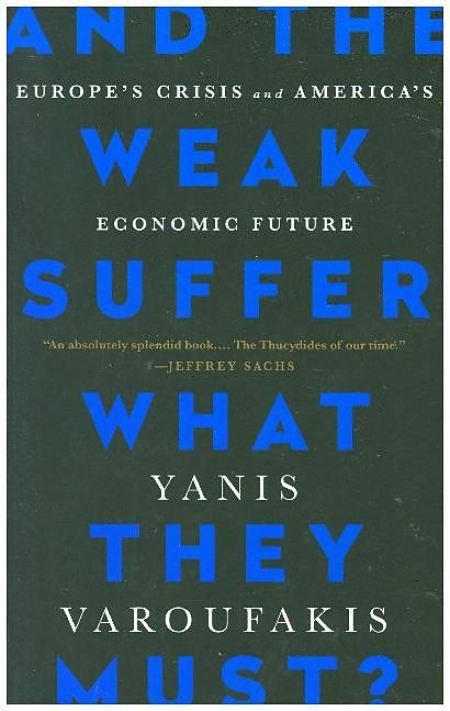 And the Weak Suffer What They Must? Europes Crisis and Americas Economic Future