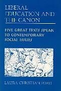 Fester Einband Liberal Education and the Canon - Five Great Texts Speak to Contemporary Social Issues von Laura C. Ford