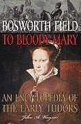 Fester Einband Bosworth Field to Bloody Mary von John Wagner