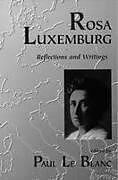 Kartonierter Einband Rosa Luxemburg von Rosa Luxemburg, Paul Le Blanc