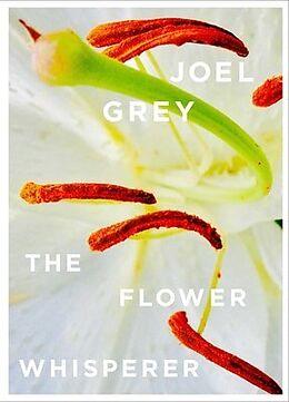 Fester Einband The Flower Whisperer von Joel Grey
