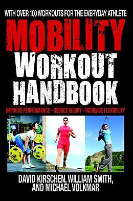 E-Book (epub) The Mobility Workout Handbook von William Smith, David Kirschen, Michael Volkmar