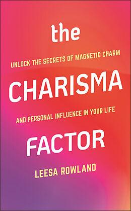 Kartonierter Einband The Charisma Factor von Leesa Rowland