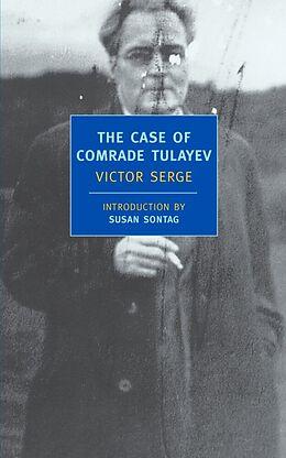 Kartonierter Einband The Case of Comrade Tulayev von Victor Serge, Susan Sontag, Willard R. Trask