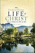 Fester Einband The Indwelling Life of Christ von Ian Thomas