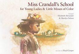 Fester Einband Miss Crandall's School for Young Ladies & Little Misses of Color von Elizabeth Alexander, Marilyn Nelson, Floyd Cooper
