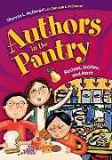 Kartonierter Einband Authors in the Pantry von Sharron McElmeel, Deborah McElmeel