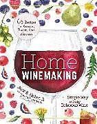 Kartonierter Einband Home Winemaking von Jr., Jack B. Keller