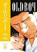 Kartonierter Einband Old Boy Volume 8 von Garon Tsuchiya, Nobuaki Minegishi