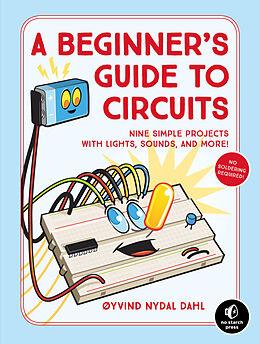 Kartonierter Einband A Beginner's Guide to Circuits von Oyvind Nydal Dahl