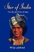 Kartonierter Einband Star of India: The Life and Films of Sabu von Philip Leibfried