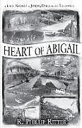 Kartonierter Einband Heart of Abigail von Rich Ritter