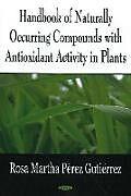 Fester Einband Handbook of Naturally Occurring Compounds with Antioxidant Activity in Plants von Rosa Martha Perez Gutierrez