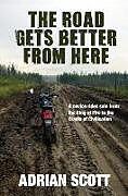Kartonierter Einband The Road Gets Better From Here von Adrian Scott