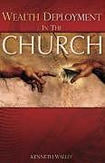 Kartonierter Einband Wealth Deployment in the Church von Kenneth Walley