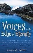 Kartonierter Einband Voices from the Edge of Eternity von John Myers